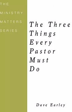 three things every pastor must do